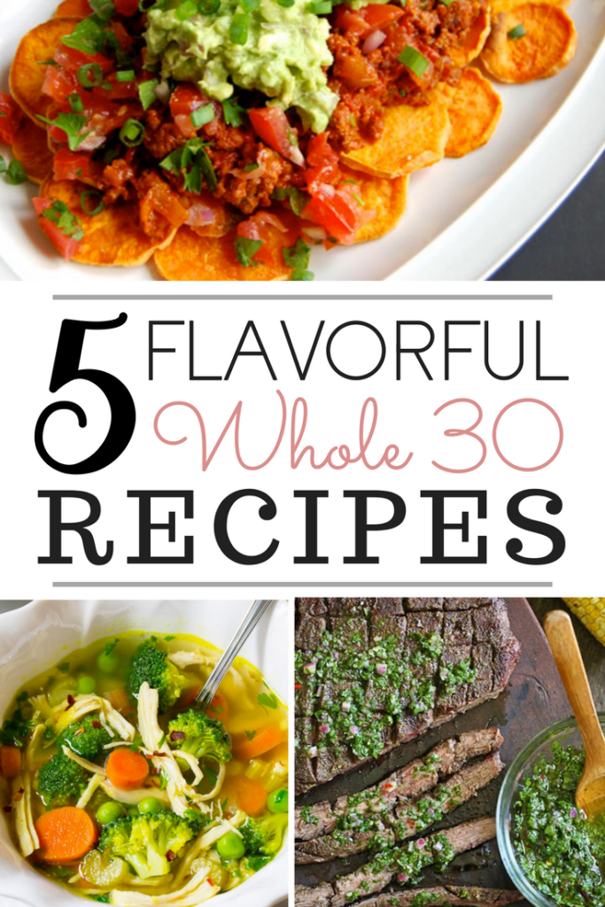 5 Flavorful Whole 30 Recipes