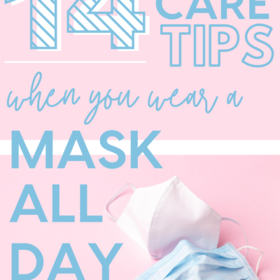 The Best Skin Care Tips When You Wear A Face Mask All Day