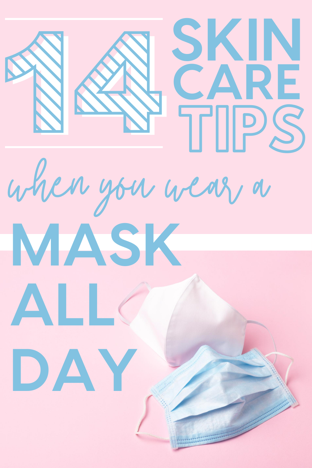 The Best Skin Care Tips When You Wear A Mask All Day